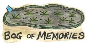 bog of memories